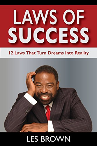 Laws of Success: 12 Laws That Turn Dream Into Reality