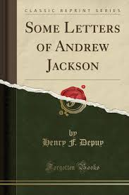 Some Letters of Andrew Jackson