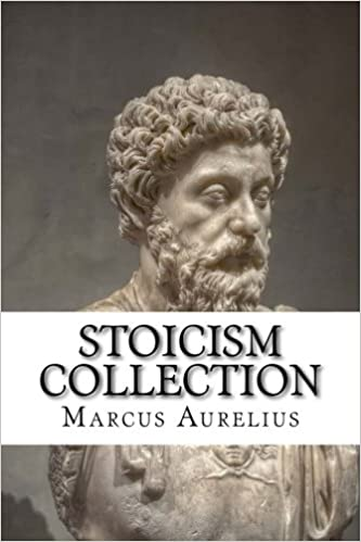 Stoicism Collection: Meditations, on the Shortness of Life, and Enchiridion Seneca the Younger