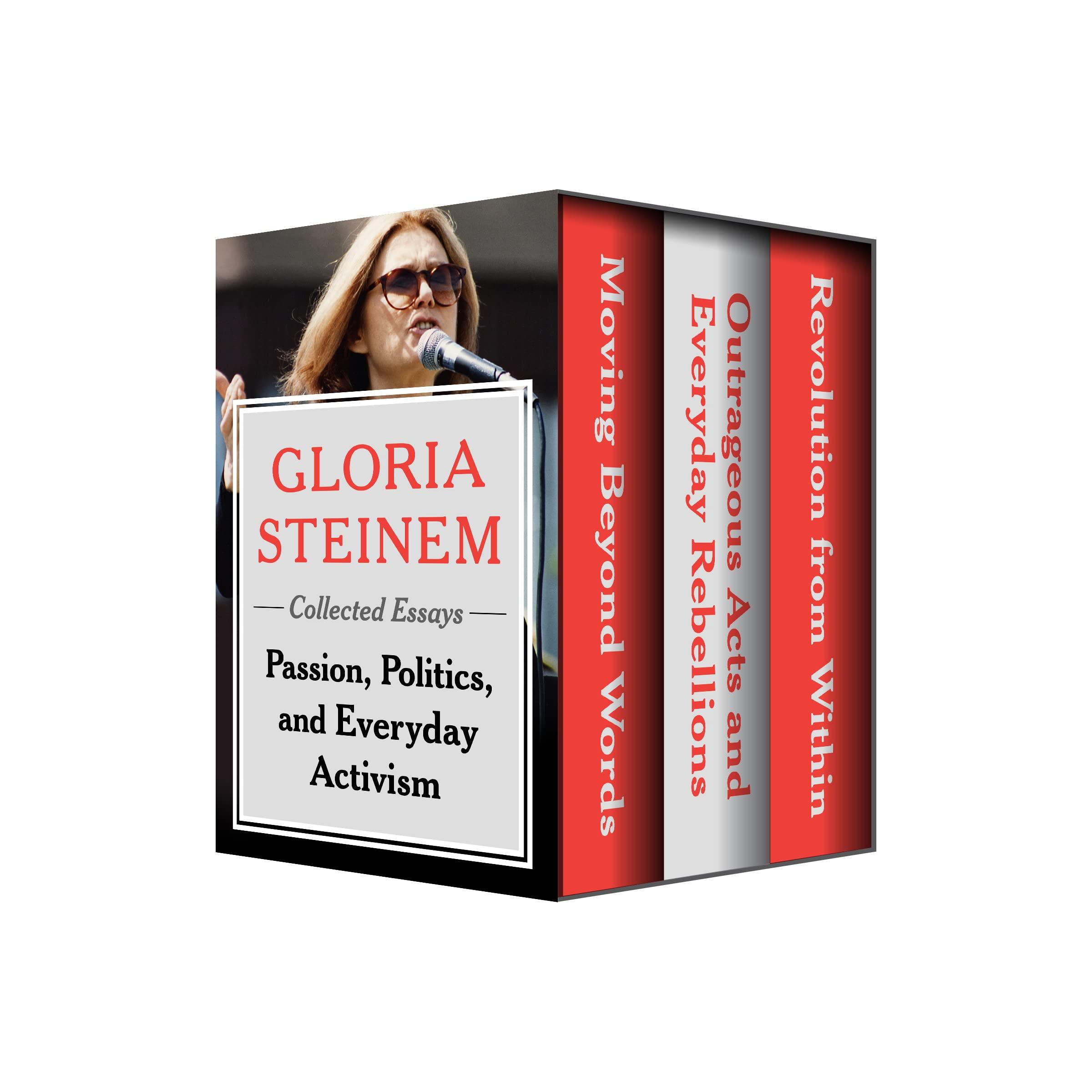 Passion, Politics, and Everyday Activism: Collected Essays Gloria Steinem