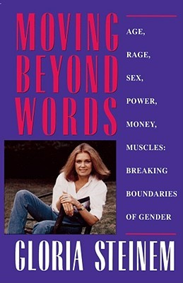 Moving Beyond Words: Age, Rage, Sex, Power, Money, Muscles