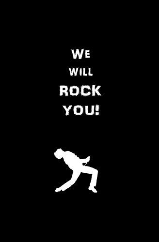 We Will Rock YOU! Blank Journal and Music Lyrics Quote