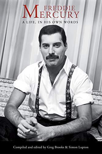 Freddie Mercury: A Life, In His Own Words