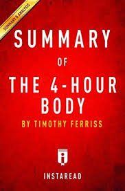 Summary of the 4-Hour Body: Includes Analysis Tim Ferriss
