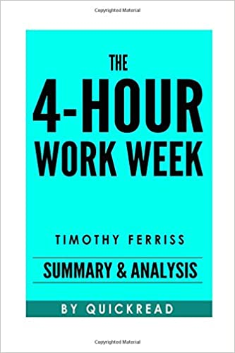The 4-hour Work Week: Summary and Analysis Tim Ferriss