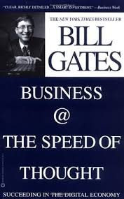 Business @ the Speed of Thought : Succeeding in the Digital Economy